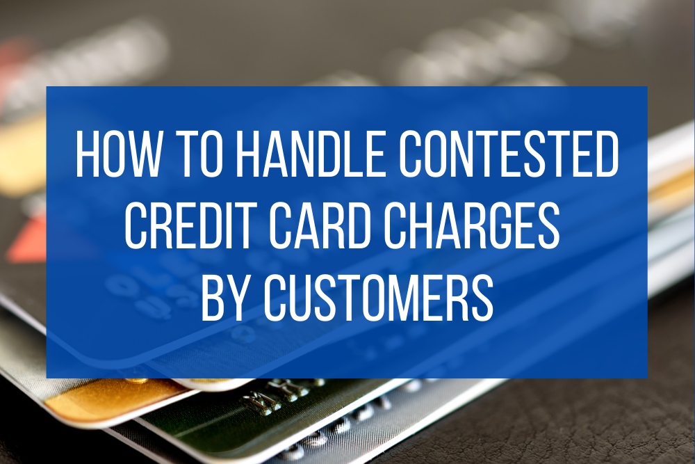 How to handle contested credit card charges by customers