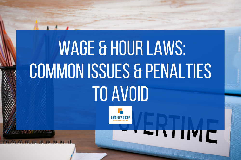 The Risks of Failing to Comply with California's Wage and Hour Laws: Lawsuits and Penalties Require Vigilant Compliance by Employers