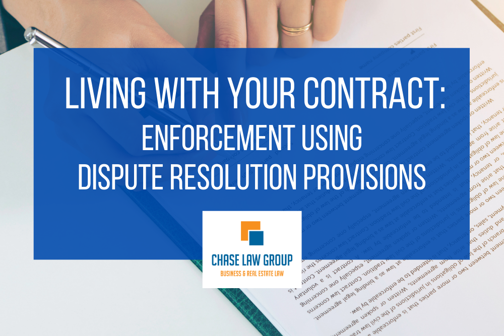 Living with Your Contract: Enforcement Using Dispute Resolution Provisions
