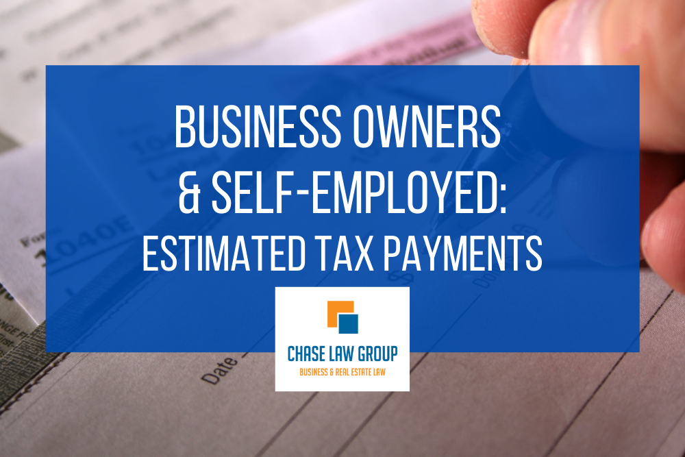 Estimated Tax Payments Can Help Business Owners & Self-Employed Avoid Unexpected Tax Bills