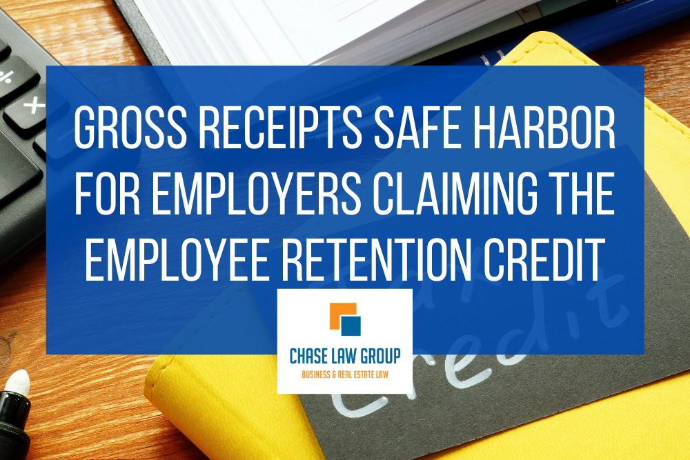 Gross Receipts Safe Harbor for Employers Claiming the Employee Retention Credit