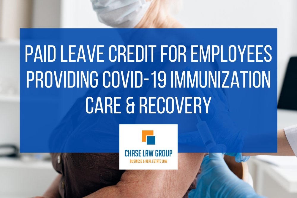 Eligible Employers Can Claim Paid Leave Credit For Employees Providing COVID-19 Immunization Care & Recovery